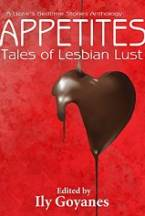 Appetites: Tales of Lesbian Lust by Ily Goyanes (Ed)
