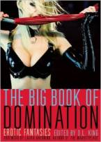The Big Book of Domination: Erotic Fantasies by D. L. King (Ed)