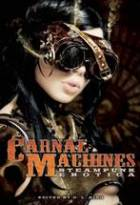Carnal Machines: Steampunk Erotica by D.L. King