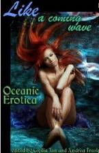 Like a Coming Wave: Oceanic Erotica by Andrea Trask (Ed)