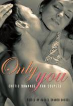 Only You: Erotic Romance for Couples by Rachel Kramer Bussel (Ed)