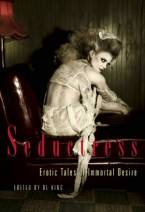Seductress: Erotic Tales of Immortal Desire by D. L. King (Ed)