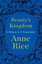 Beauty's Kingdom by A. N. Roquelaure (Anne Rice)