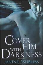 Cover Him With Darkness (The Watchers) by Janine Ashbless