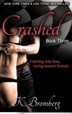 Crashed (The Driven Trilogy) by K. Bromberg