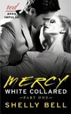 White Collared Part One: Mercy by Shelly Bell