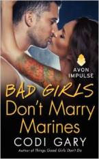 Bad Girls Don't Marry Marines by Codi Gary