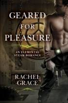 Geared for Pleasure by Rachel Grace