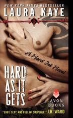 Hard As It Gets: A Hard Ink Novel by Laura Kaye