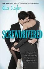 Screwdrivered (The Cocktail Series) by Alice Clayton