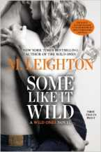 Some Like It Wild (A Wild Ones Novel) by M. Leighton