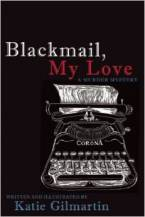 Blackmail, My Love: A Murder Mystery by Katie Gilmartin