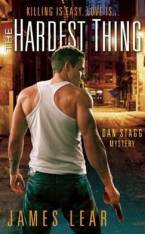 The Hardest Thing: A Dan Stagg Mystery by James Lear