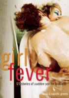 Girl Fever: 69 Stories of Sudden Sex for Lesbians by Sacchi Green