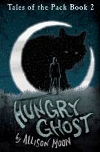 Hungry Ghost: Tales of the Pack (Book 2) by Allison Moon