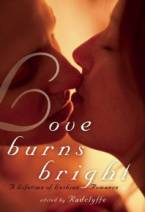 Love Burns Bright: A Lifetime of Lesbian Romance by Radclyffe